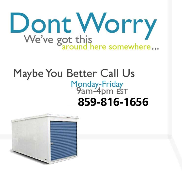Call us for Storage Unit Rentals